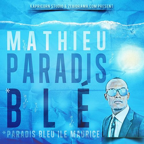Play & Download Paradis blé (Ile Maurice - Version Kreol Mauricien) by Mathieu | Napster