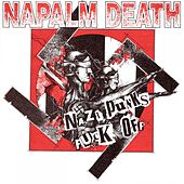 Play & Download Nazi Punks Fuck Off by Napalm Death | Napster