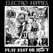 Play & Download Play Fast or Die by Electro Hippies | Napster
