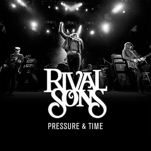 Play & Download Pressure & Time (Redux) by Rival Sons | Napster