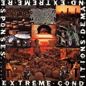 Play & Download Extreme Conditions Demand Extreme Responses (Redux) by Brutal Truth | Napster