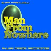 Play & Download Man From Nowhere by Burak Harsitlioglu | Napster