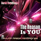 The Reason Is You by Burak Harsitlioglu