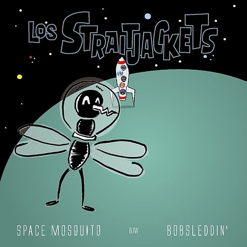 Space Mosquito / Bobsleddin' - Single by Los Straitjackets