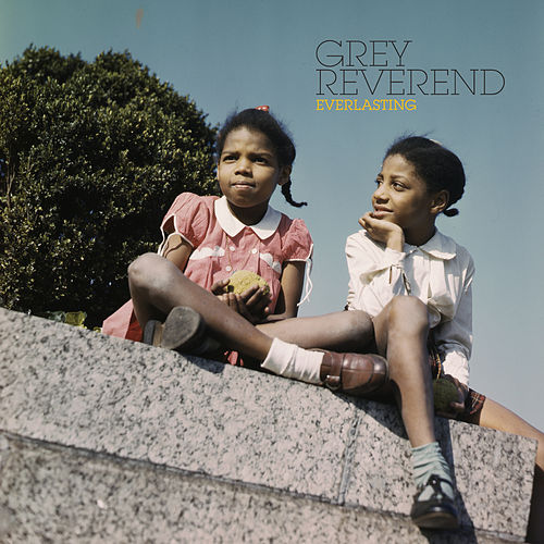 Play & Download Everlasting by Grey Reverend | Napster