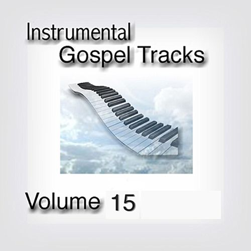 Play & Download Instrumental Gospel Tracks Vol. 15 by Fruition Music Inc. | Napster