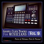 Play & Download Gospel Click Tracks for Musicians Vol. 9 by Fruition Music Inc. | Napster