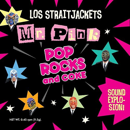 Play & Download Mr Pink / Pop Rocks & Coke - Single by Los Straitjackets | Napster