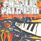 Play & Download Ravel's Bolero in Mambo by Charlie Palmieri | Napster