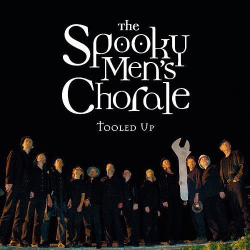 Play & Download Tooled Up by The Spooky Men's Chorale | Napster