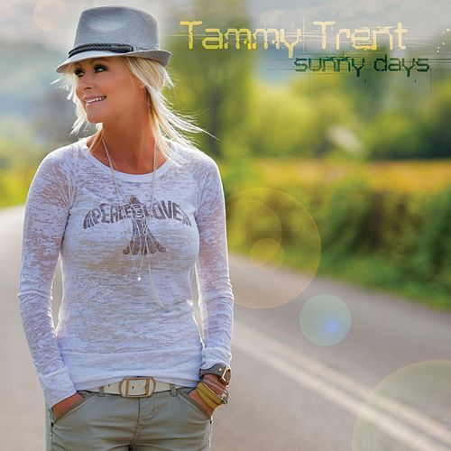 Play & Download Sunny Days by Tammy Trent | Napster