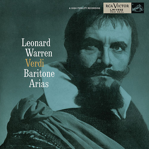 Leonard Warren - Verdi Baritone Arias by Leonard Warren