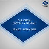 Children (Totally Remix) by Janice Robinson
