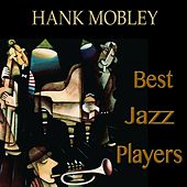 Best Jazz Players (Remastered) von Hank Mobley