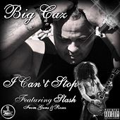 I Cant Stop (feat. Slash) by Big Caz