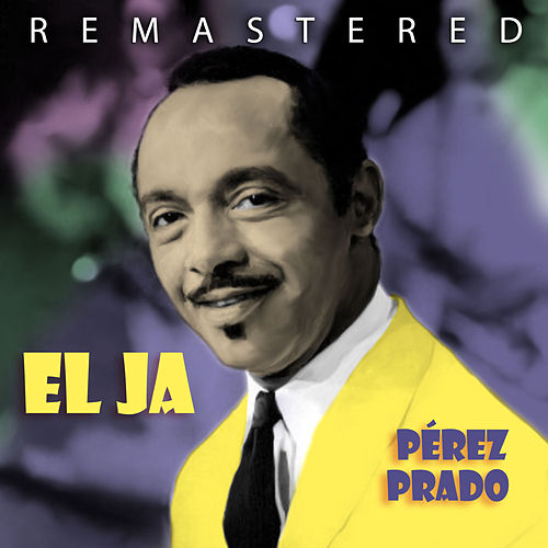 Play & Download El Ja by Perez Prado | Napster