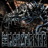 Play & Download Dissimulate by The Berzerker | Napster
