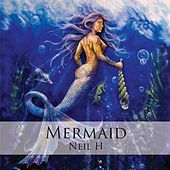 Play & Download Mermaid by Neil H. | Napster