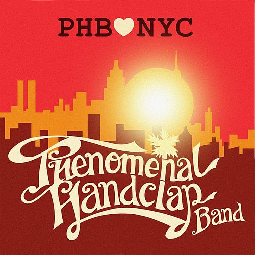 Play & Download PHB Loves NYC by The Phenomenal Handclap Band | Napster