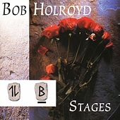 Stages by Bob Holroyd