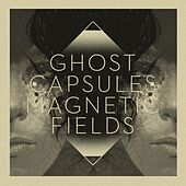 Play & Download Magnetic Fields EP by Ghost Capsules | Napster