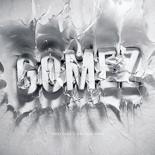 Play & Download Whatever's On Your Mind by Gomez | Napster