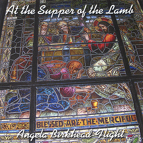 Play & Download At the Supper of the Lamb by Angela Birkhead-Flight | Napster