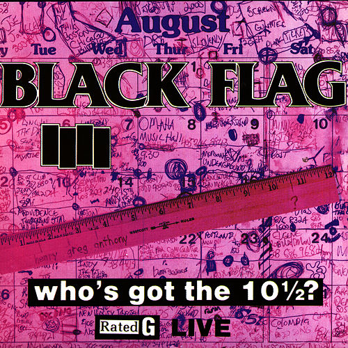 Who's Got The 10 1/2? by Black Flag