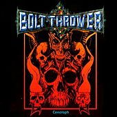 Play & Download Cenotaph by Bolt Thrower | Napster