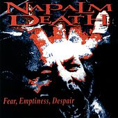 Play & Download Fear Emptiness Depair by Napalm Death | Napster