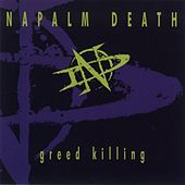 Play & Download Greed Killing by Napalm Death | Napster