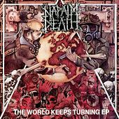 Play & Download The World Keeps Turning by Napalm Death | Napster