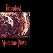 Play & Download Wolverine Blues by Entombed | Napster