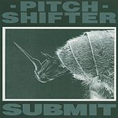 Play & Download Submit by Pitchshifter | Napster