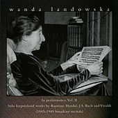 Play & Download Wanda Landowska in Peformance, Vol. 2 by Wanda Landowska | Napster