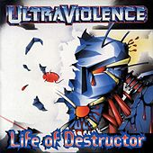 Play & Download Life of Destructor by Ultraviolence | Napster