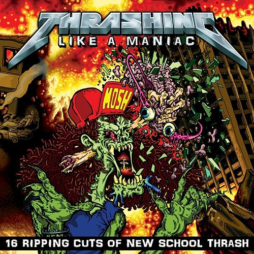 Play & Download Thrashing Like a Maniac by Various Artists | Napster