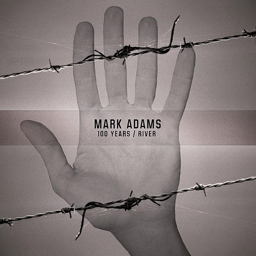 Play & Download 100 Years / River by Mark Adams | Napster