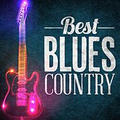 Play & Download Best Blues Country by Various Artists | Napster