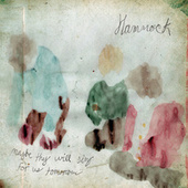 Play & Download Maybe They Will Sing for Us Tomorrow by Hammock | Napster
