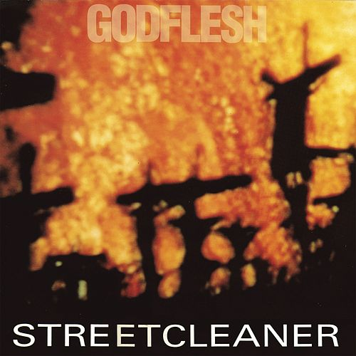 Streetcleaner by Godflesh