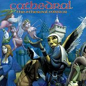 Play & Download The Ethereal Mirror by Cathedral | Napster