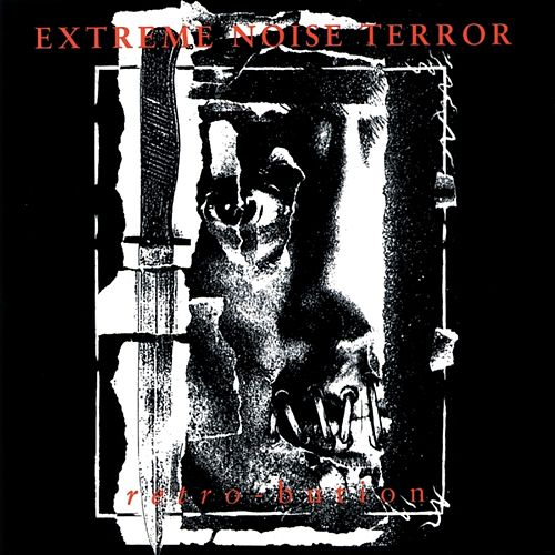 Retrobution by Extreme Noise Terror