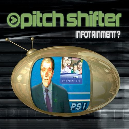 Play & Download Infotainment? by Pitchshifter | Napster