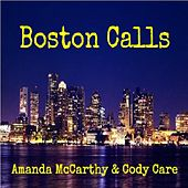 Boston Calls (feat. Cody Care) by Amanda McCarthy