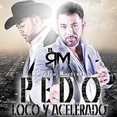 Play & Download Pedo Loco Y Acelerado by Rogelio Martinez | Napster