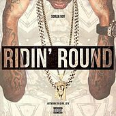 Play & Download Ridin Round by Soulja Boy | Napster