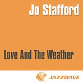 Play & Download Love And The Weather by Jo Stafford | Napster