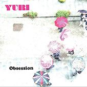 Play & Download Obsession by Yuri | Napster