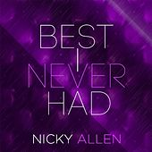 Best I Never Had by Nicky Allen